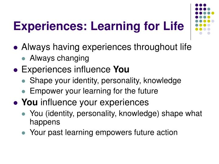 Experiences: Learning for Life
