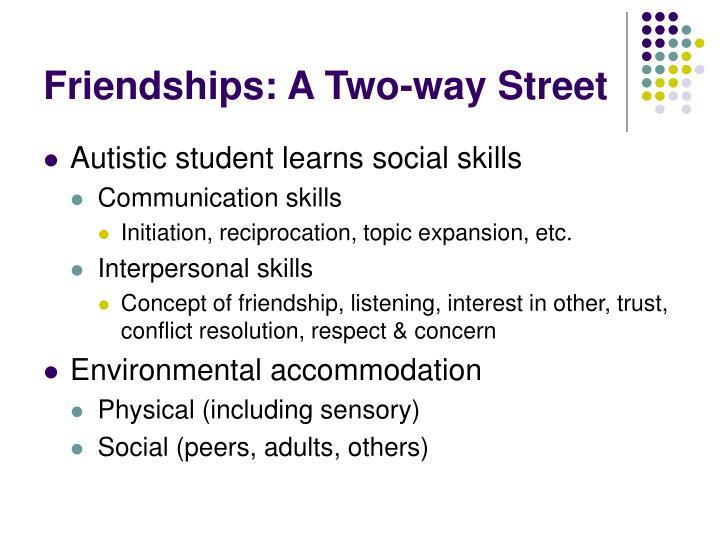 Friendships: A Two-way Street