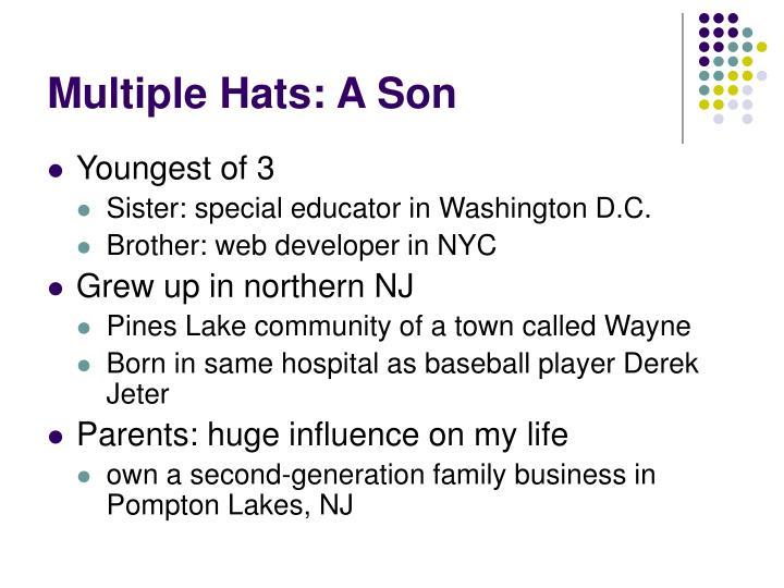 Multiple Hats: A Son