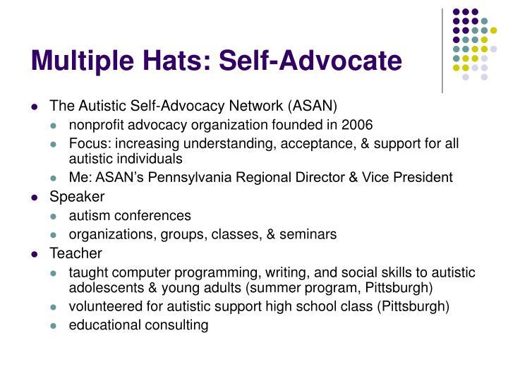 Multiple Hats: Self-Advocate