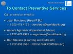 to contact preventive services1