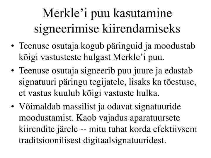 Merkle'i puu kasutamine signeerimise kiirendamiseks