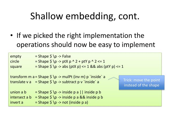 Shallow embedding, cont.