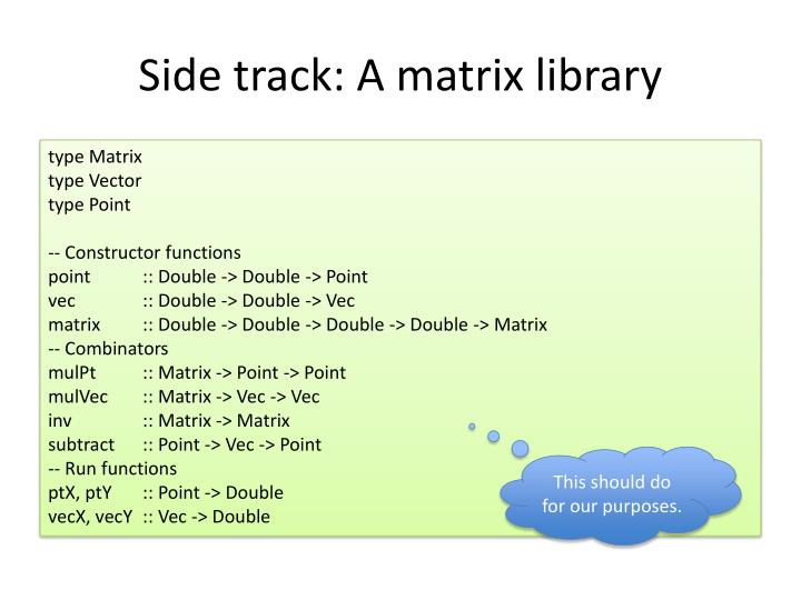 Side track: A matrix library
