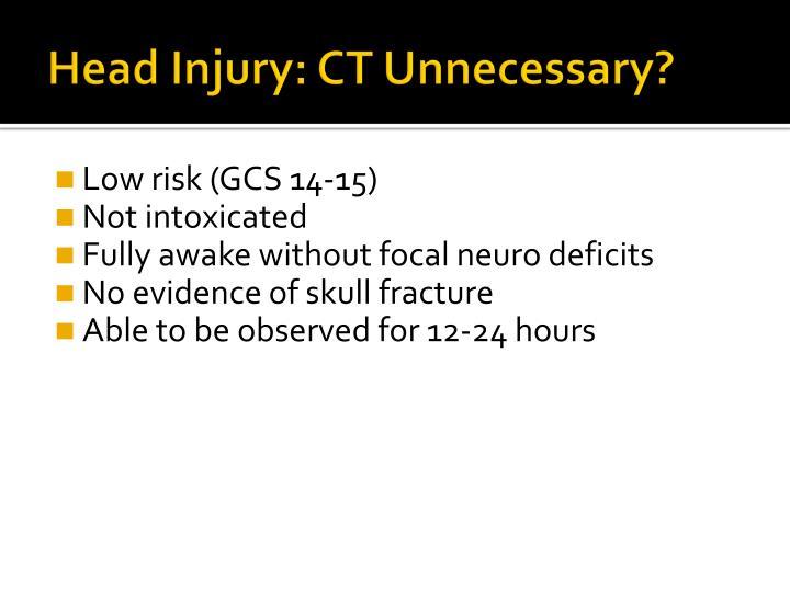 Head Injury: CT Unnecessary?