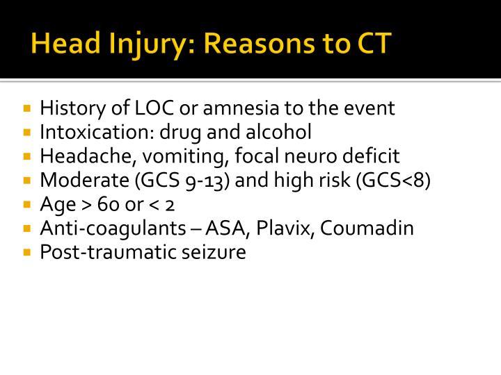 Head Injury: Reasons to CT
