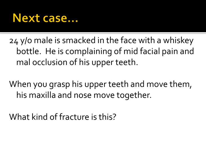 Next case…