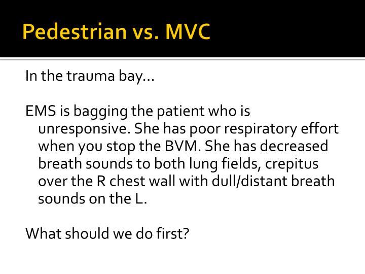 Pedestrian vs. MVC