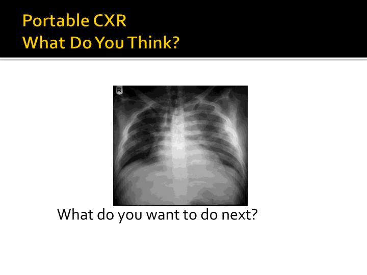 Portable CXR