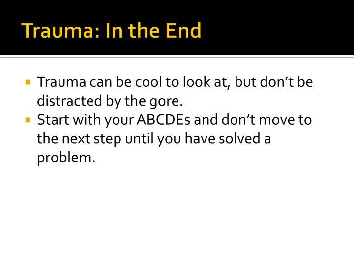 Trauma: In the End