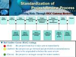 standardization of project review process