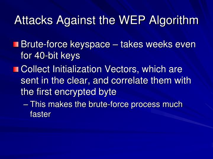 Attacks Against the WEP Algorithm