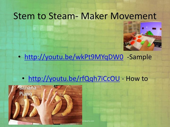 Stem to Steam- Maker Movement