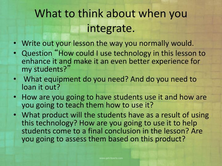 What to think about when you integrate.