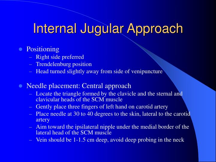 Internal Jugular Approach