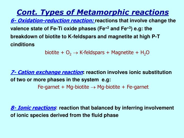 Cont. Types of Metamorphic reactions