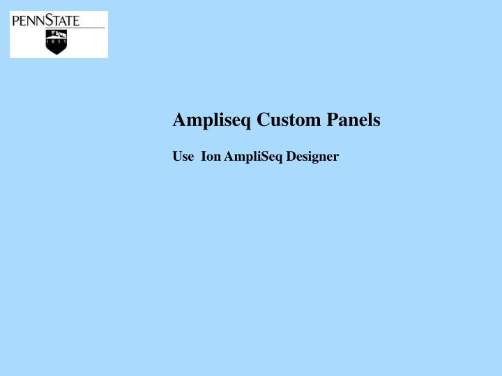 Ampliseq Custom Panels
