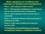 basic questions on incidence and extension of flexible work arrangements