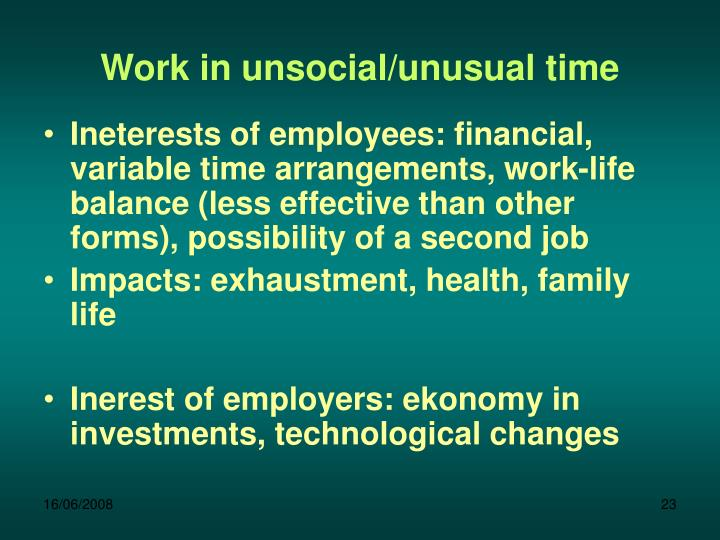 Work in unsocial/unusual time