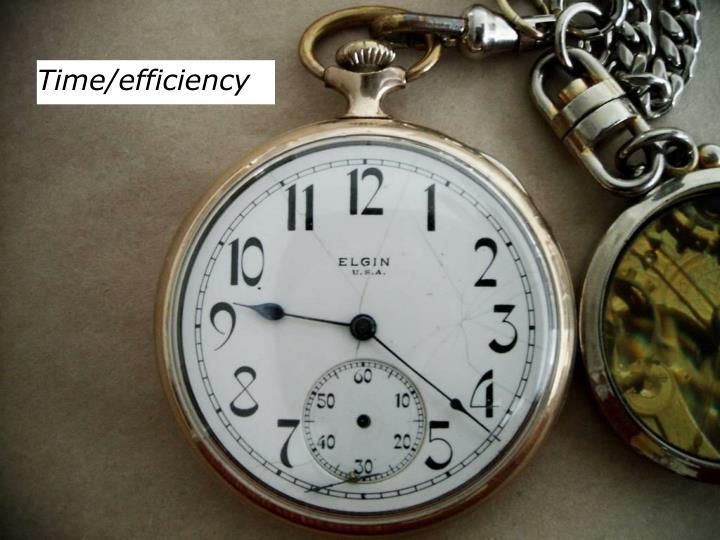 Time/efficiency