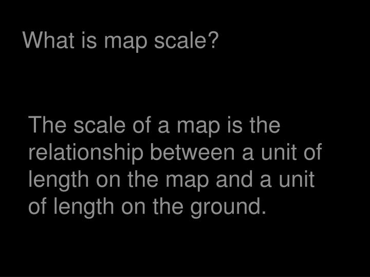 What is map scale?
