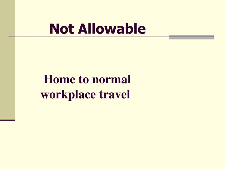 Home to normal workplace travel