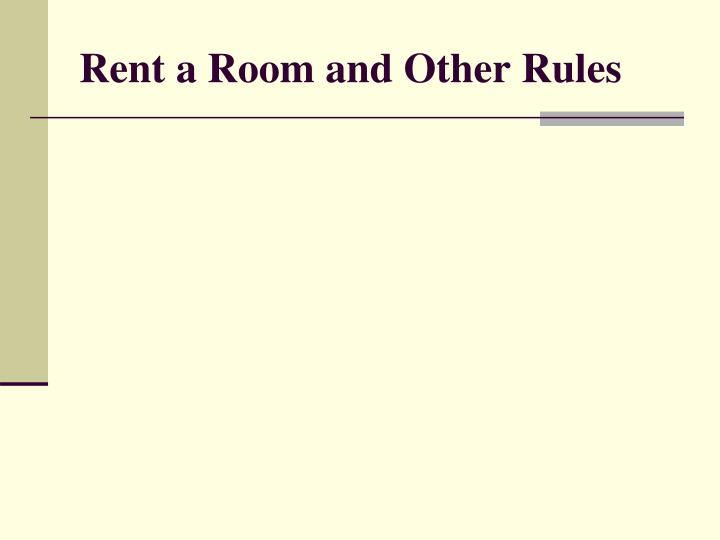 Rent a Room and Other Rules