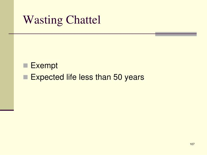 Wasting Chattel