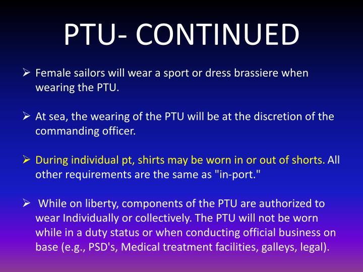 PTU- CONTINUED