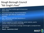 slough borough council mr singh s feet