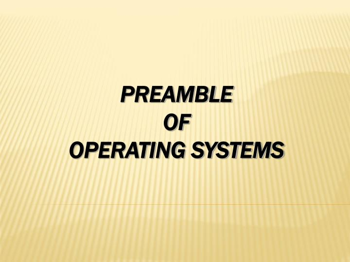 Preamble of operating systems