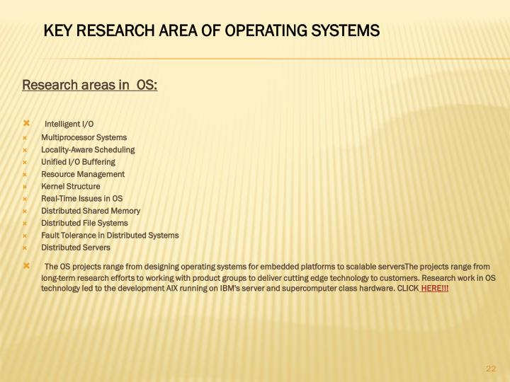 Research areas in  OS: