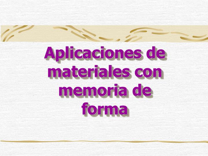 Aplicaciones de materiales con memoria de forma