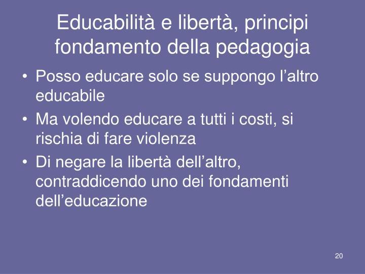 Educabilità e libertà, principi fondamento della pedagogia