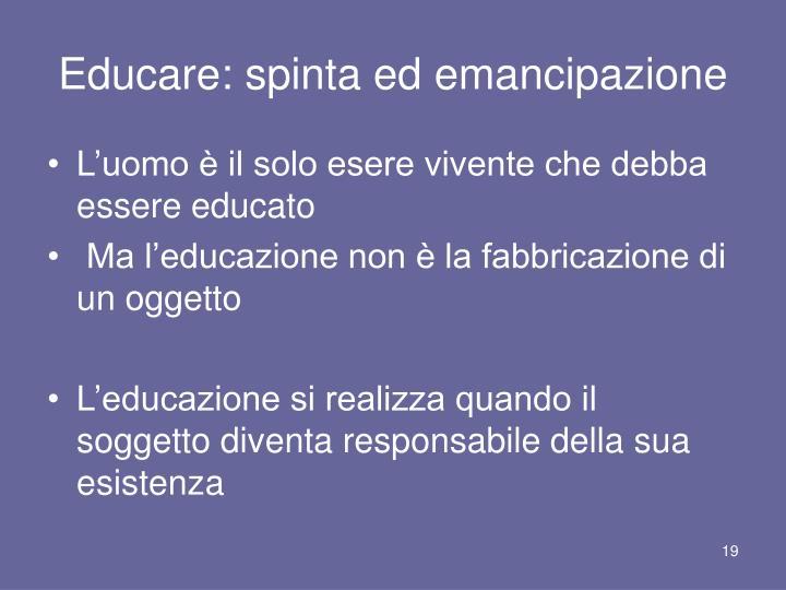 Educare: spinta ed emancipazione