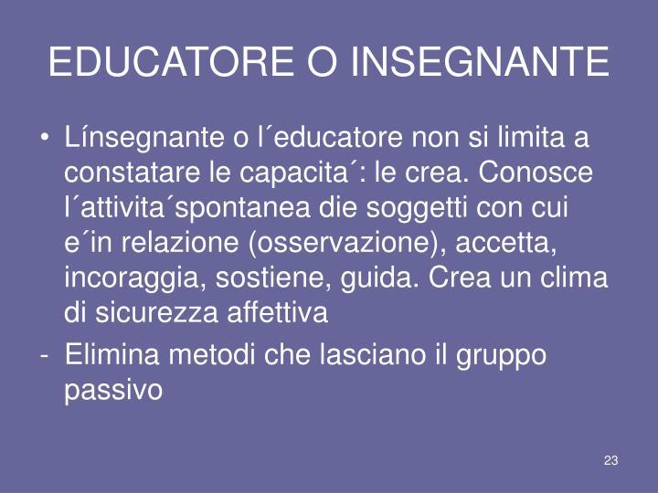 EDUCATORE O INSEGNANTE
