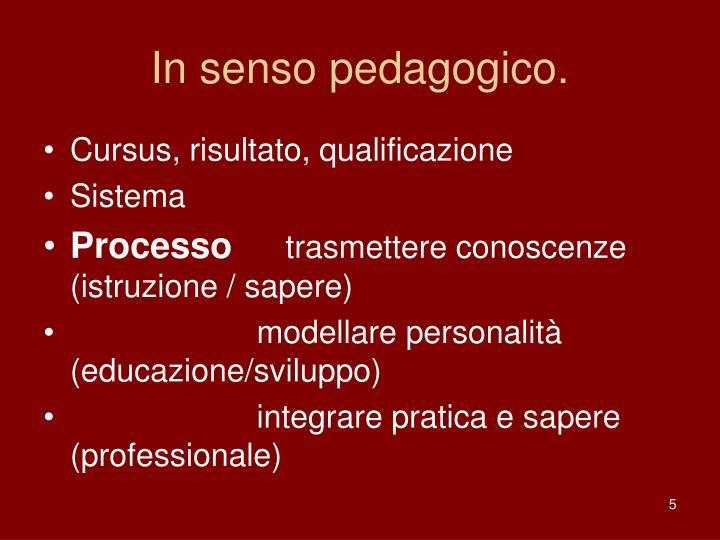 In senso pedagogico.