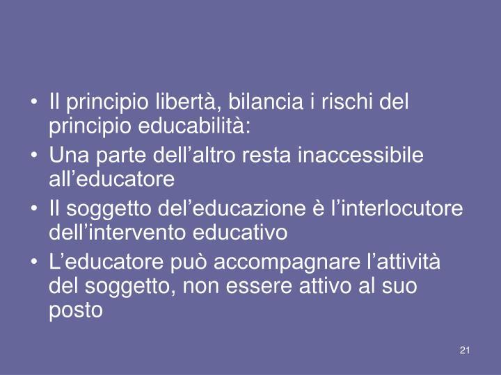 Il principio libertà, bilancia i rischi del principio educabilità: