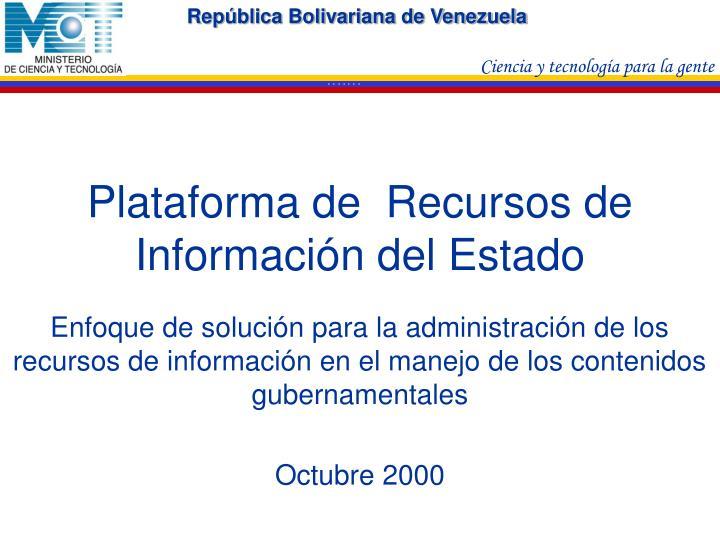 Plataforma de  Recursos de Información del Estado