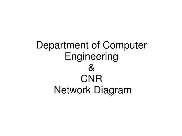 Department of computer engineering cnr network diagram