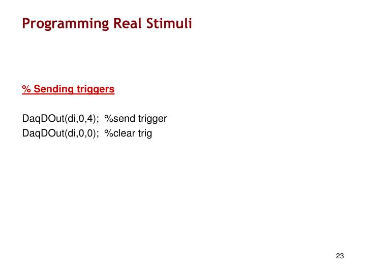 Programming Real Stimuli