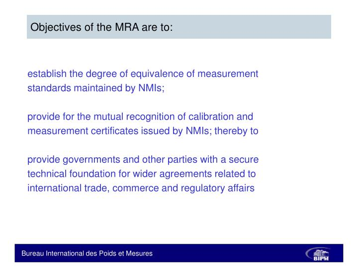 Objectives of the MRA are to: