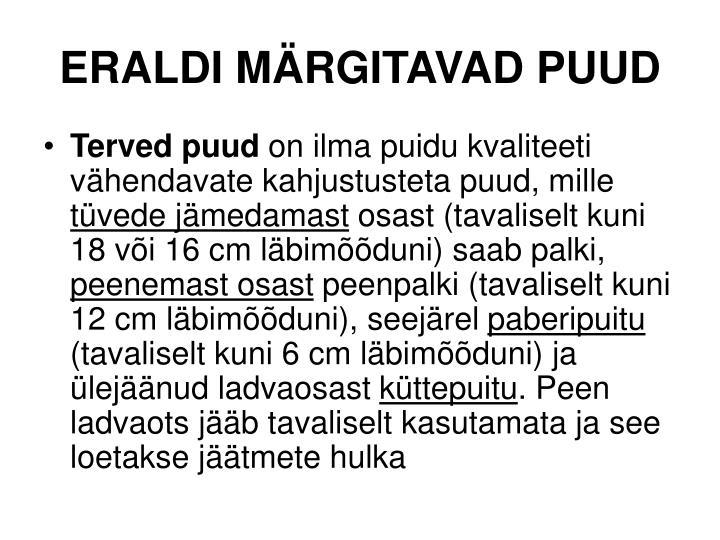 ERALDI MÄRGITAVAD PUUD