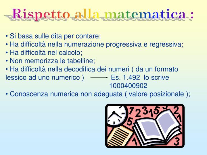 Rispetto alla matematica