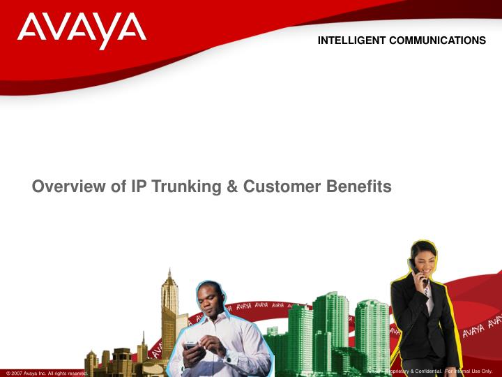 Overview of IP Trunking & Customer Benefits