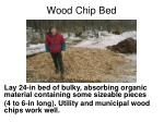wood chip bed