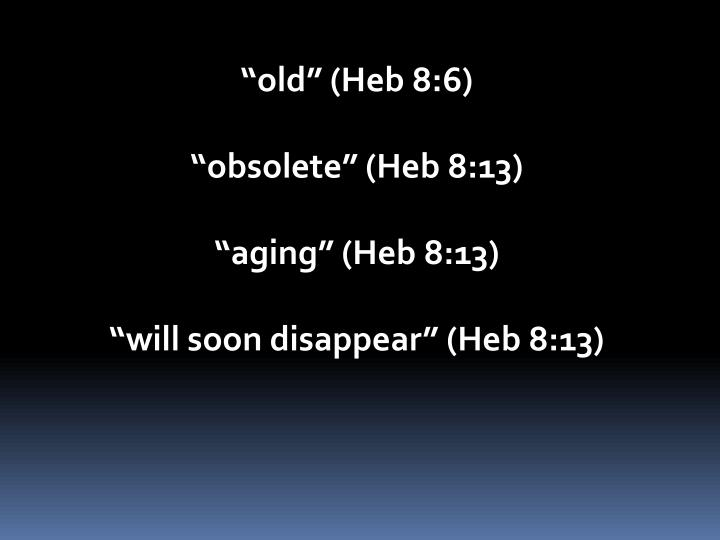 """""""old"""" (Heb 8:6)"""