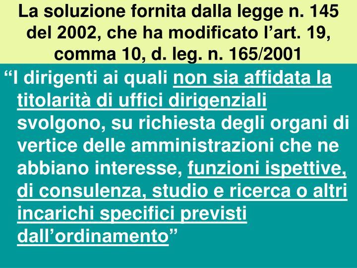 La soluzione fornita dalla legge n. 145 del 2002, che ha modificato l'art. 19, comma 10, d. leg. n. 165/2001