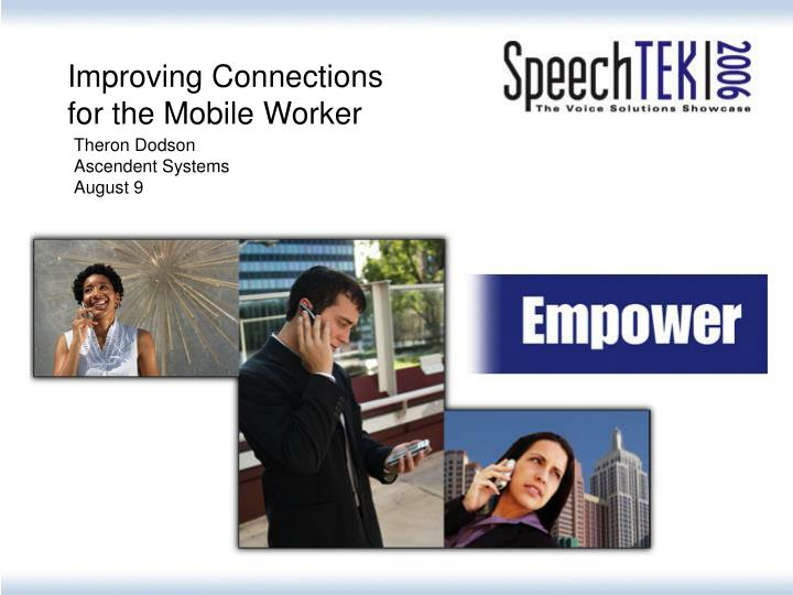 Improving Connections for the Mobile Worker