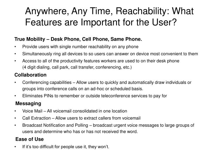 Anywhere, Any Time, Reachability: What Features are Important for the User?